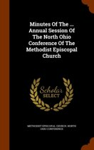 Minutes of the ... Annual Session of the North Ohio Conference of the Methodist Episcopal Church
