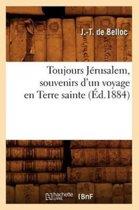 Toujours Jerusalem, Souvenirs d'Un Voyage En Terre Sainte, (Ed.1884)