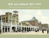Haagse bouwmeesters in de 19e eeuw 2 - W.B. van Liefland 1857-1919