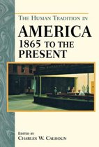 The Human Tradition in America from 1865 to the Present