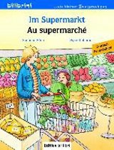 Im Supermarkt. Kinderbuch Deutsch-Französisch