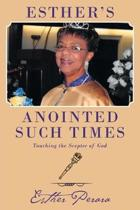 Esther's Anointed Such Times