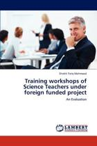 Training Workshops of Science Teachers Under Foreign Funded Project