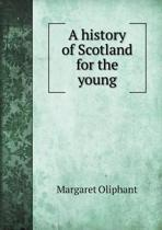 A History of Scotland for the Young
