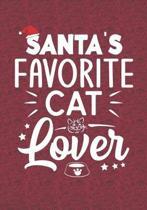 Santa's Favorite Cat Lover: Blank Lined Journal Notebooks Christmas Cat Lover, Cat Mom, Cat Dad, Pet Care life Xmas Gift For Favorite Animal Lover