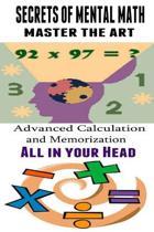 Secrets of Mental Math - Master the Art