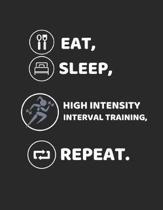 Eat, Sleep, High Intensity Interval Training, Repeat