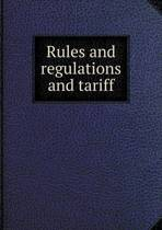 Rules and Regulations and Tariff
