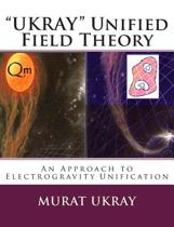 Ukray Unified Field Theory