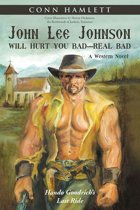 John Lee Johnson Will Hurt You Bad—Real Bad