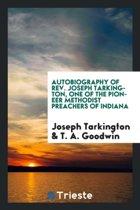 Autobiography of Rev. Joseph Tarkington, One of the Pioneer Methodist Preachers of Indiana