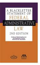A Blackletter Statement of Federal Administrative Law