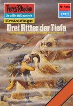 Perry Rhodan 1216: Drei Ritter der Tiefe (Heftroman)