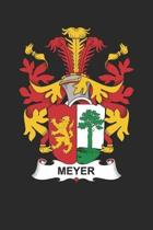 Meyer: Meyer Coat of Arms and Family Crest Notebook Journal (6 x 9 - 100 pages)
