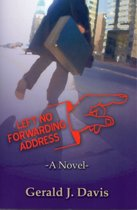 Left No Forwarding Address (for fans of Stieg Larsson, David Baldacci and James Patterson)