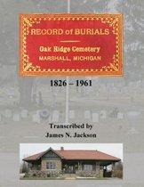 Record of Burials, Oakridge Cemetery, Marshall, Michigan, 1826-1961