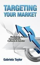 Targeting Your Market (Marketing Across Generations, Cultures and Gender)