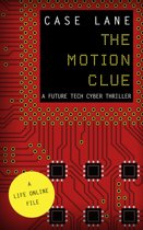 The Motion Clue: A Future Tech Cyber Thriller