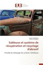 Sableuse Et Syst�me de R�cup�ration Et Recyclage d'Abrasif