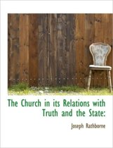 The Church in Its Relations with Truth and the State