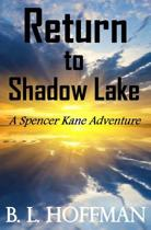 Return to Shadow Lake - A Spencer Kane Adventure (Book #3)