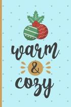 Warm & Cozy: Christmas gifts: Small Lined Notebook / Journal To Write In (6'' x 9'') - Cute Christmas Gift Idea