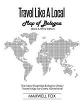 Travel Like a Local - Map of Bologna (Black and White Edition)