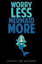 Worry Less Mermaid More