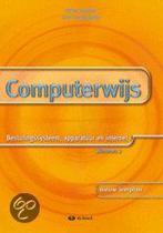 Computerwijs: besturingssysteem, apparatuur en internet windows 7 - leerwerkboek