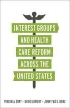 Interest Groups and Health Care Reform across the United States