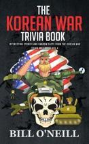 The Korean War Trivia Book