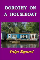 Dorothy on a Houseboat