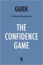 Guide to Maria Konnikova's The Confidence Game by Instaread