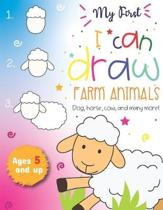 My First I can draw Farm Animals Dog, Horse, cow, and many more Ages 5 and up: Fun for boys and girls, PreK, Kindergarten, Farm Animals, Sketchbook, E