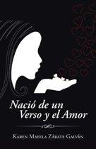 Naci� de Un Verso y El Amor