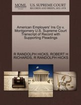 American Employers' Ins Co V. Montgomery U.S. Supreme Court Transcript of Record with Supporting Pleadings