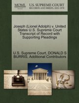 Joseph (Lionel Adolph) V. United States U.S. Supreme Court Transcript of Record with Supporting Pleadings
