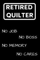 Retired Quilter