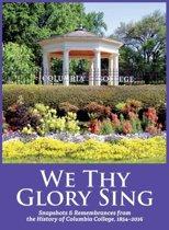 We Thy Glory Sing: Snapshots & Remembran