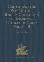 Cathay and the Way Thither. Being a Collection of Medieval Notices of China