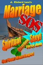 Marriage SOS: Spiritual, Obcordate, SEXY First Aid for YOUR Marriage!