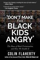 'Don't Make the Black Kids Angry'