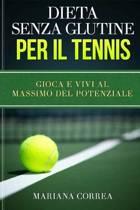 Dieta Senza Glutine Per Il Tennis