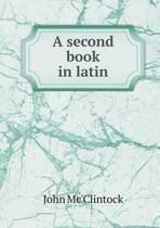 A Second Book in Latin