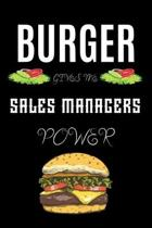 Burger Gives Me Sales Managers Power: A line journal gift for sales manager. A gift for burger lover.