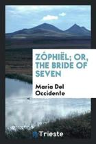 Z phi l; Or, the Bride of Seven