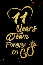 11 Years Down Forever to Go: Blank Lined Journal, Notebook - Perfect 11th Anniversary Romance Party Funny Adult Gag Gift for Couples & Friends. Per