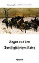 Sagen aus dem Dreißigjährigen Krieg