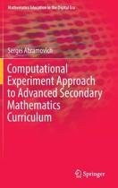 Computational Experiment Approach to Advanced Secondary Mathematics Curriculum