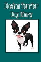 Boston Terrier Dog Diary (Dog Diaries)
